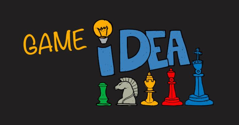 Game Idea và cách xây dựng cho Game Designer