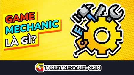 Game Mechanic là gì?